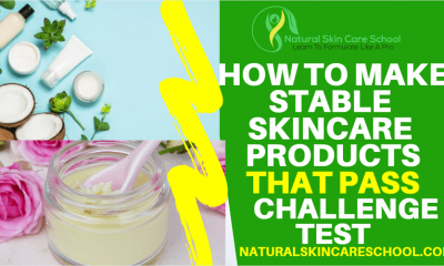 how to make stable skincare products that pass challenge test