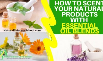 how to scent natural products essential oil blends