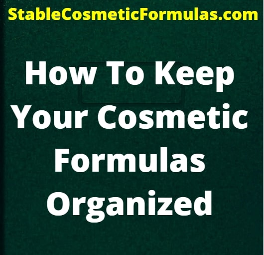 how to organize cosmetic formulas